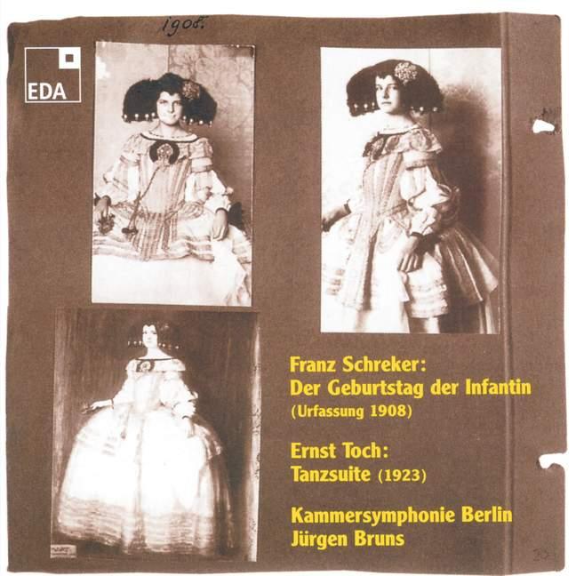 Franz Schreker Ernst Toch Tanz-Suite  Schreker, Der Geburtstag der Infantin